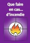 Que faire en cas d'incendie ? Alerter - lutter - évacuer ou se protéger