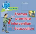 Former à la première intervention et à l'évacuation Clé pédagogique 2e édition