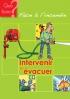 Que faire ? Face à l'incendie - Intervenir et évacuer