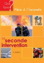 Que faire ? Face à l'incendie - La seconde intervention
