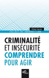 Criminalité et insécurité : comprendre pour agir