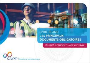 Livre blanc : les documents obligatoires en matière de sécurité incendie et santé au travail