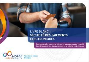 Sécurité des paiements électroniques: comprendre les bonnes pratiques et les exigences de sécurité liées à l'acceptation des paiements en proximité ou à distance